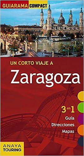 Zaragoza (Guiarama Compact - España): Amazon.es: Anaya Touring, Roba, Silvia: Libros