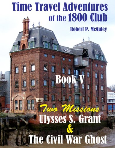 Time Travel Adventures Of The 1800 Club: Book 5 by Robert McAuley