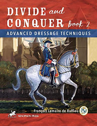 Divide and Conquer Book 2: Advanced Dressage Techniques