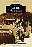 CAL FIRE: San Bernardino, Inyo, and Mono Counties (Images of America)