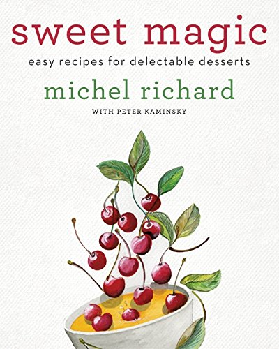 Peter Sweet Wine - Sweet Magic: Easy Recipes for Delectable Desserts