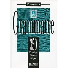 350 Exercices Grammaire - Moyen Livre de L'Eleve