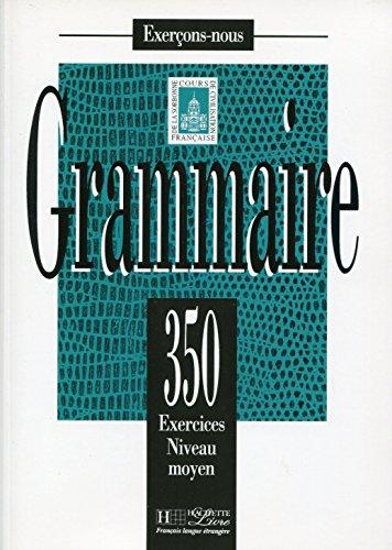 350 Exercices Grammaire - Moyen Livre de L'Eleve (French Edition)