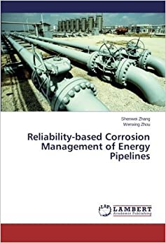 Book Reliability-based Corrosion Management of Energy Pipelines by Shenwei Zhang (2014-05-21)