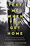 Text Me When You Get Home: The Evolution and Triumph of Modern Female Friendship