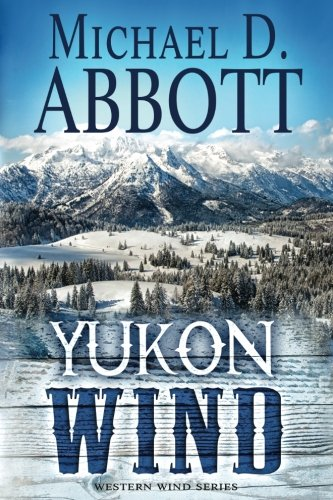 Yukon Wind (Western Wind Series) (Volume 2)