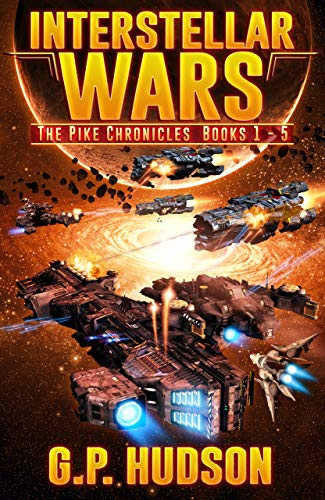 Interstellar Wars - Pike Chronicles Box Set Books 1-5: Sol Shall Rise, Book 1 - Prevail, Book 2 - Ronin, Book 3 - Ghost...