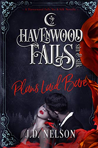Plans Laid Bare (Havenwood Falls Sin & Silk Book 2) (Best Laid Plans 2019)