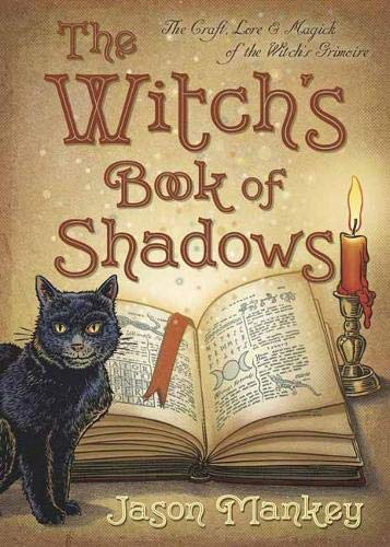 The Witch's Book of Shadows: The Craft, Lore & Magick of the Witch's Grimoire (The Witch's Tools Series)