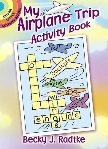 - My Airplane Trip Activity Book (Dover Little Activity Books)