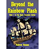 img - for [ { BEYOND THE RAINBOW FLASH } ] by Connan, Andrew (AUTHOR) Apr-22-2009 [ Paperback ] book / textbook / text book