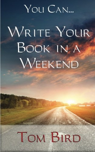 You Can... Write Your Book In A Weekend: secrets behind this proven, life changing, truly unique, inside-out approach by Sojourn Publishing, LLC
