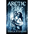 Arctic Fire (The Fire and Ice Series, Book 2)