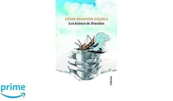 Les ànimes de Brandon (Clàssica): Amazon.es: Ndjocu, César Brandon ...