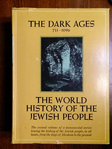 The World History of the Jewish People. Vol. XI (11): The Dark Ages. Jews in Christian Europe 711-1096 [Second Series: Medieval Period. Vol. Two: The Dark Ages]
