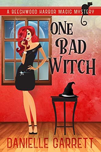 Beechwood Wood - One Bad Witch: A Beechwood Harbor Magic Mystery (Beechwood Harbor Magic Mysteries Book 6)