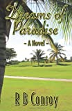 Dreams of Paradise, R B Conroy, 1771430486