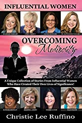 Overcoming Mediocrity: Influential Women