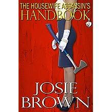 The Housewife Assassin's Handbook (Housewife Assassin Series, Book 1)