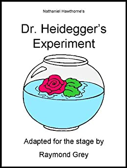 dr heideggers experiment by nathaniel hawthorne essay This essay dr heidegger's experiment and other 63,000+ term papers, college essay examples and free essays are available now on reviewessayscom nathaniel hawthorne used many of the.