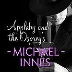 Appleby and the Ospreys: An Inspector Appleby Mystery | Michael Innes