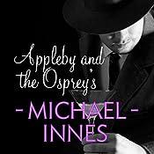 Appleby and the Ospreys: An Inspector Appleby Mystery   Michael Innes