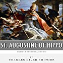 St. Augustine of Hippo: Father of the Christian Church Audiobook by  Charles River Editors Narrated by Todd Van Linda
