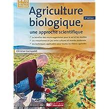 Agriculture Biologique, Une Approche Scientifique 2e Éd.