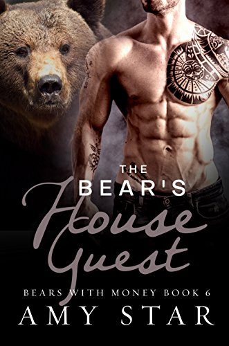The Bear's House Guest: Steamy Paranormal Romance (Bears With Money Book 6) by [Star, Amy, Shifters, Simply]