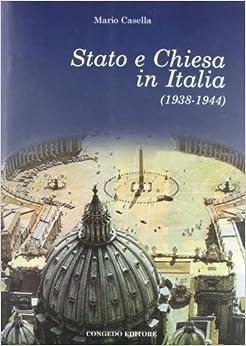 Stato e chiesa in Italia (1938-1944).