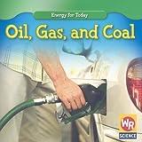 Oil, Gas, and Coal, Tea Benduhn, 0836893603