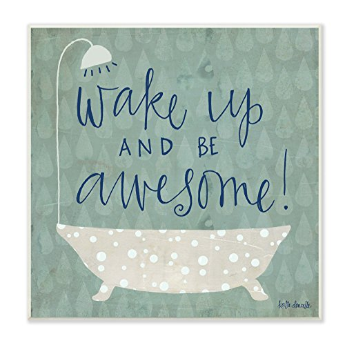 Art Awesome (Stupell Home Décor Wake Up Be Awesome Tub Bath Wall Plaque Art, 12 x 0.5 x 12, Proudly Made in USA)