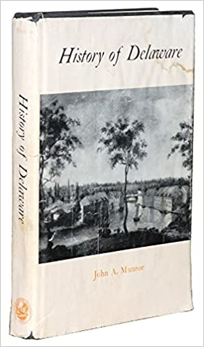 HISTORY OF DELAWARE John A Munroe Amazoncom Books - The history of delaware