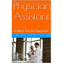 Physician Assistant: 30 Ways You Are Awesome