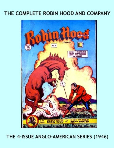 The Complete Robin Hood And Company: The 4-Issue Anglo-American Publishing Series (1946) - All Stories - No Ads pdf epub