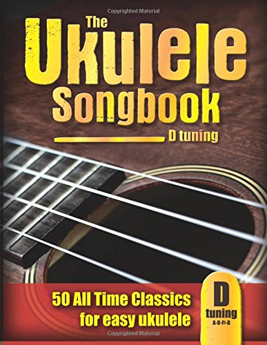 Download The Ukulele Songbook (D tuning): 50 All Time Classics for easy ukulele pdf epub