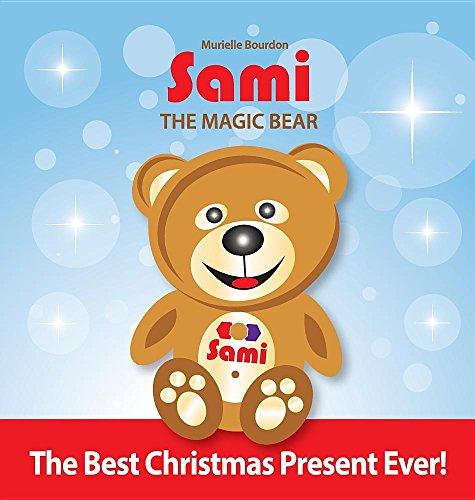 (Sami the Magic Bear: The Best Christmas Present Ever!: (Full-Color Edition))