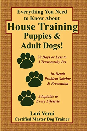 - Everything You Need to Know About House Training Puppies & Adult Dogs!