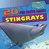 20 Fun Facts about Stingrays, Heather Moore Niver, 1433969912