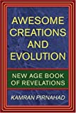 Awesome Creations and Evolution, Kamran Pirnahad, 0595361013