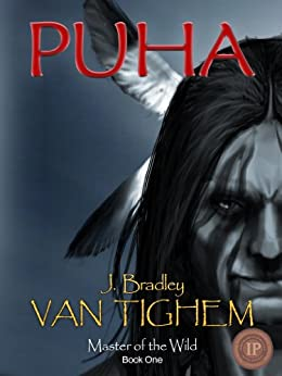 Puha (Master of the Wild Book 1) by [Van Tighem, J. Bradley]