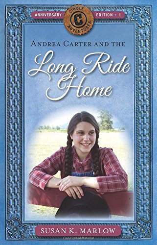 Home Circle - Andrea Carter and the Long Ride Home (Circle C Adventures)