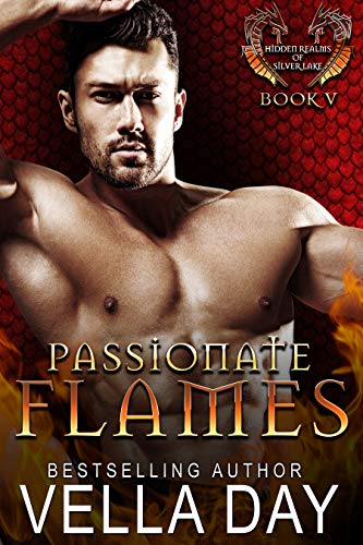 (Passionate Flames: A Hot Paranormal Dragon Shifter Saga (Hidden Realms of Silver Lake Book 5))
