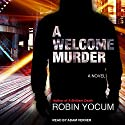 A Welcome Murder Audiobook by Robin Yocum Narrated by Adam Verner