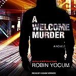 A Welcome Murder | Robin Yocum
