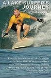 A Lake Surfer's Journey, Jack Nordgren, 1438226438