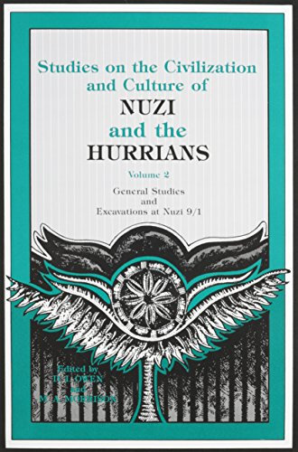 General Studies and Excavations at Nuzi 9/1 (Studies on the Civilization and Culture of Nuzi and the Hurrians) by Eisenbrauns