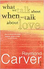 a review of raymond what we talk about we talk about love London review of books turtle upon turtle of the couples in 'what we talk about when we talk about love', the raymond carver story that was.