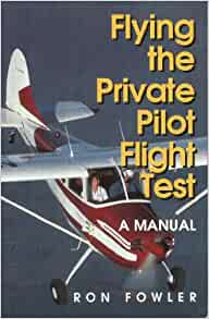 Flying The Private Pilot Flight Test Ronald Fowler 9780813824871 Amazon
