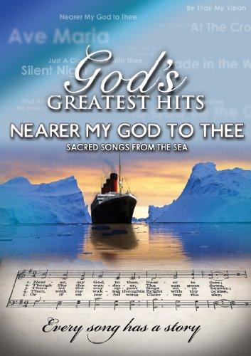 God's Greatest Hits: Nearer my God to Thee (DVD) The History Behind the (Bacchus Music Book)